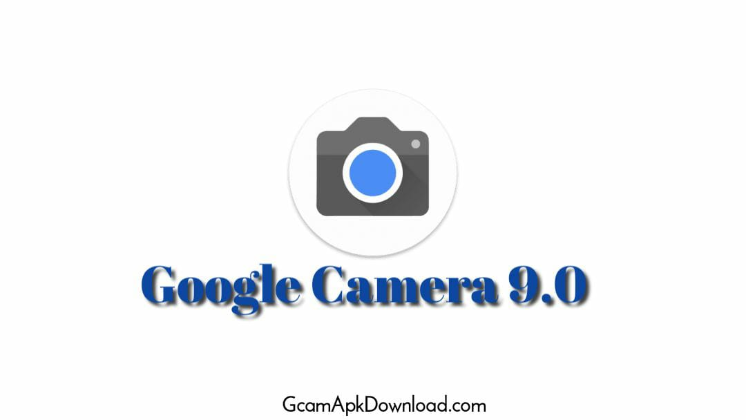 Google camera 9.0 version (Gcam 9.0) Release Date